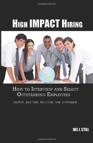 High Impact Hiring, Fourth Edition Revised and Expanded How to Interview and Select Outstanding Employees N/A edition cover