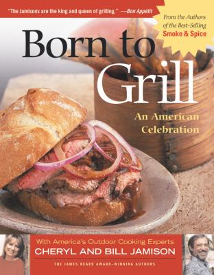 Born to Grill An American Celebration N/A 9781558322912 Front Cover