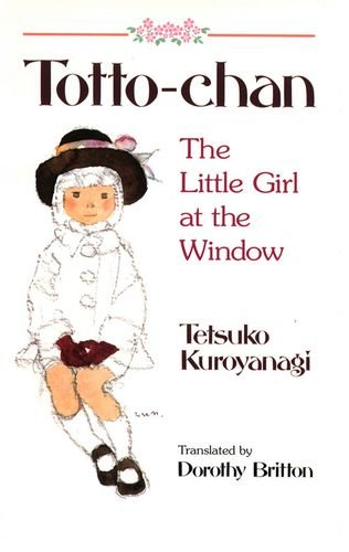 Totto-Chan The Little Girl at the Window N/A 9781568363912 Front Cover