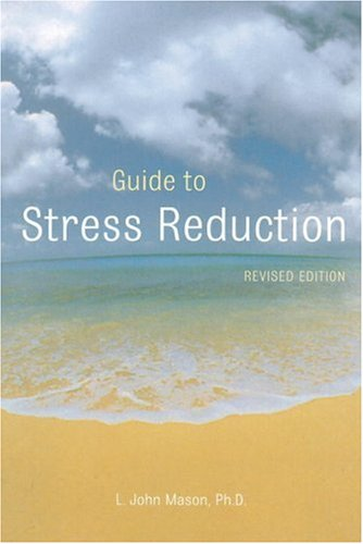 Guide to Stress Reduction, 2nd Ed  2nd 2001 (Revised) edition cover