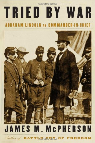 Tried by War Abraham Lincoln As Commander in Chief  2008 edition cover