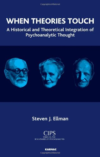 When Theories Touch A Historical and Theoretical Integration of Psychoanalytic Thought  2010 edition cover