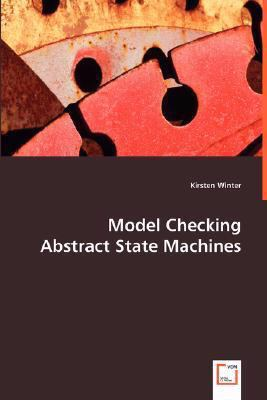 Model Checking Abstract State Machines:   2008 edition cover