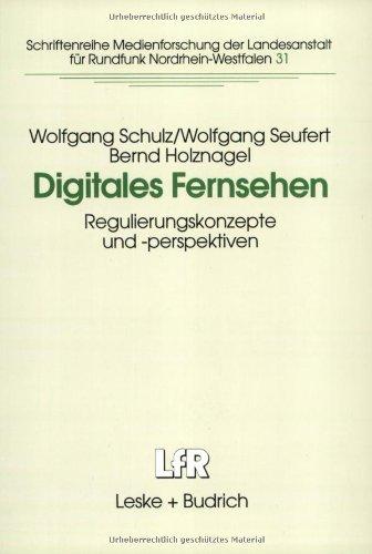 Digitales Fernsehen: Regulierungskonzepte Und -perspektiven  1999 9783810022912 Front Cover
