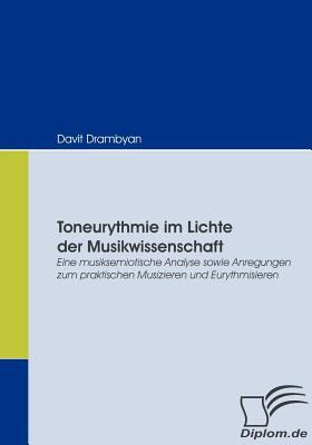 Toneurythmie Im Lichte der Musikwissenschaft   2008 9783836664912 Front Cover