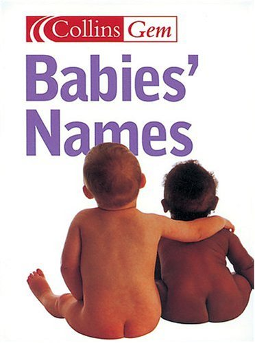 Babies' Names (Collins Gem)  4th 2004 9780007183913 Front Cover