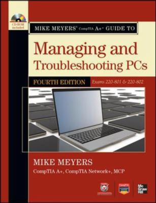 Managing and Troubleshooting PCs Exams 220-801 and 220-802 4th 2013 edition cover