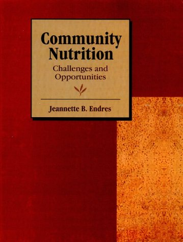 Community Nutrition Challenges and Opportunities 1st 1999 (Annual) 9780135091913 Front Cover