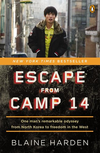 Escape from Camp 14 One Man's Remarkable Odyssey from North Korea to Freedom in the West N/A edition cover