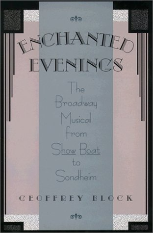 Enchanted Evenings The Broadway Musical from Show Boat to Sondheim  1998 edition cover