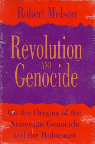 Revolution and Genocide On the Origins of the Armenian Genocide and the Holocaust Reprint edition cover