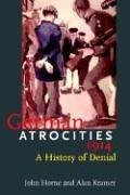 German Atrocities 1914 A History of Denial  2001 edition cover