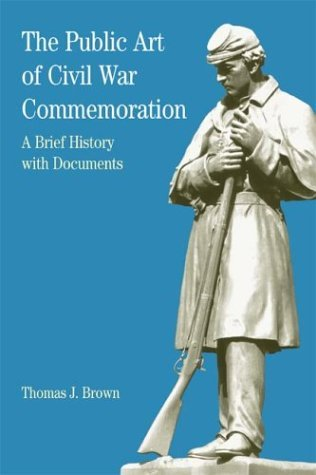Public Art of Civil War Commemoration A Brief History with Documents N/A edition cover