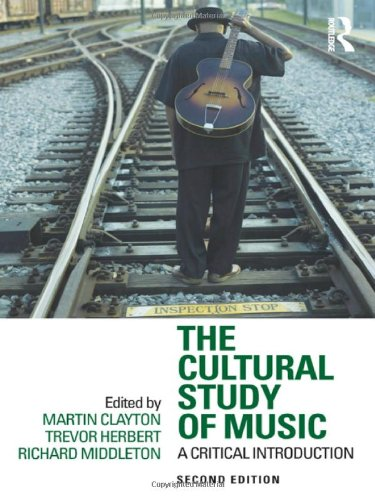 Cultural Study of Music A Critical Introduction 2nd 2012 (Revised) edition cover