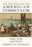 Struggle for the American Curriculum, 1893-1958  3rd 2004 (Revised) edition cover