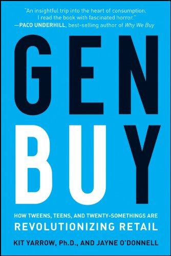 Gen Buy How Tweens, Teens and Twenty-Somethings Are Revolutionizing Retail  2009 edition cover
