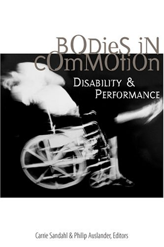 Bodies in Commotion Disability and Performance  2005 edition cover