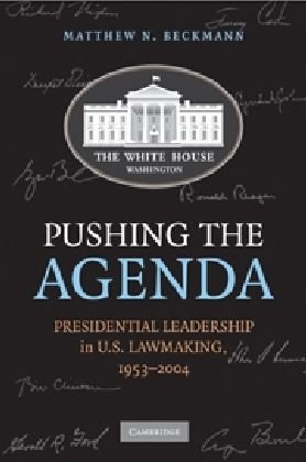 Pushing the Agenda Presidential Leadership in US Lawmaking, 1953-2004  2010 edition cover