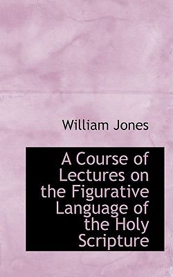 A Course of Lectures on the Figurative Language of the Holy Scripture:   2008 edition cover