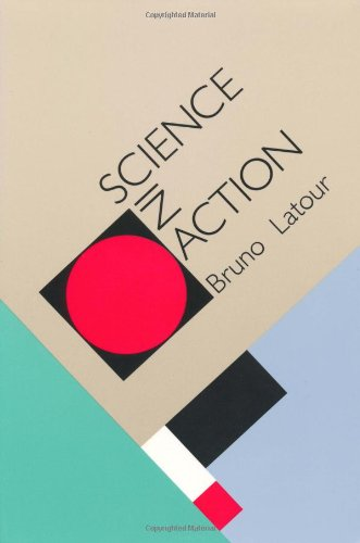 Science in Action How to Follow Scientists and Engineers Through Society  1987 (Reprint) edition cover