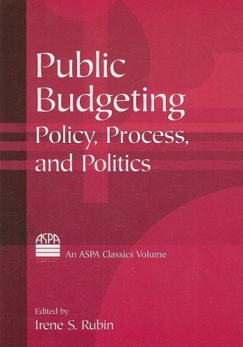 Public Budgeting Policy, Process, and Politics  2008 9780765616913 Front Cover
