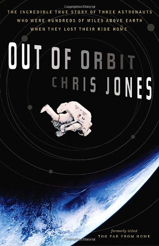 Out of Orbit The True Story of How Three Astronauts Found Themselves Hundreds of Miles above the Earth with No Way Home  2008 edition cover