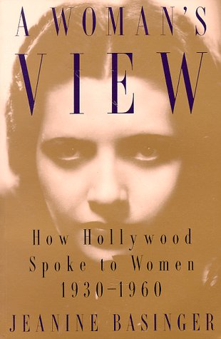 Woman's View How Hollywood Spoke to Women, 1930-1960 N/A edition cover
