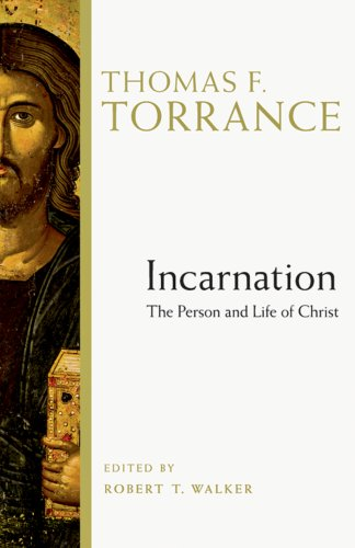 Incarnation The Person and Life of Christ  2008 9780830828913 Front Cover