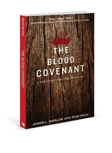 The Blood Covenant: The Story of God's Extraordinary Love for You  2013 edition cover