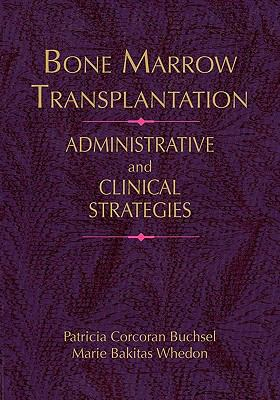 Bone Marrow Transplant Administrative Strategies and Clinical Concerns  1995 9780867206913 Front Cover