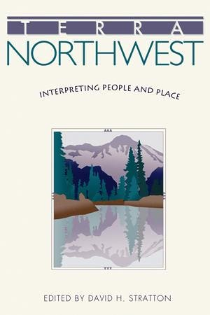 Terra Northwest : Interpreting People and Place 1st 2007 edition cover