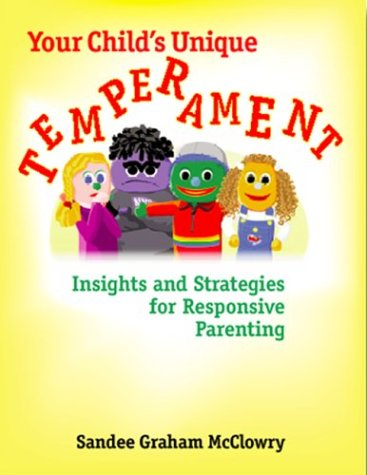 Your Child's Unique Temperament Insights and Strategies for Responsive Parenting  2003 edition cover
