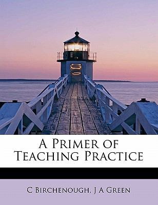 Primer of Teaching Practice N/A 9781115092913 Front Cover