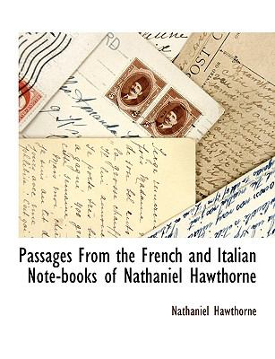 Passages from the French and Italian Note-Books of Nathaniel Hawthorne  N/A 9781116305913 Front Cover
