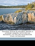 Pastoral Poetry a Literary Inquiry, with Special Reference to the Pre-Restoration Stage in England N/A edition cover