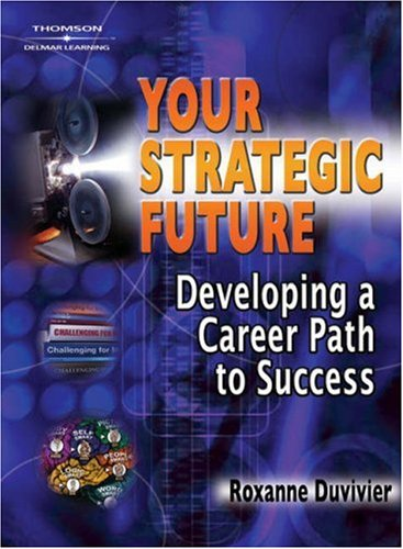 Your Strategic Future Developing a Career Path to Success  2005 9781401889913 Front Cover