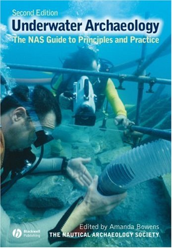 Underwater Archaeology The NAS Guide to Principles and Practice 2nd 2008 (Revised) edition cover