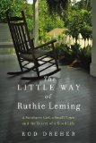Little Way of Ruthie Leming A Southern Girl, a Small Town, and the Secret of a Good Life  2013 edition cover