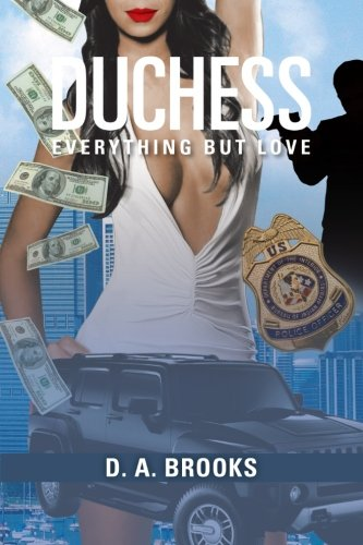 Duchess: Everything but Love  2013 9781483634913 Front Cover