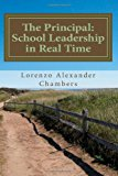 Principal: School Leadership in Real Time An Interactive Look at Being the Principal in an Elementary Public School N/A 9781490593913 Front Cover