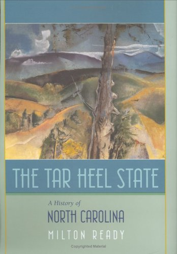 Tar Heel State A History of North Carolina  2005 9781570035913 Front Cover