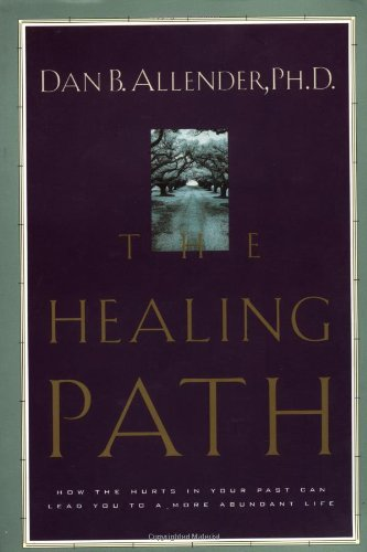 Healing Path How the Hurts in Your Past Can Lead You to a More Abundant Life  2000 edition cover