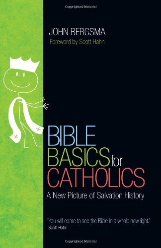 Bible Basics for Catholics A New Picture of Salvation History  2015 edition cover