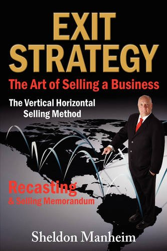 Exit Strategy: The Art of Selling a Business: The Vertical Horizontal Selling Method  0 edition cover