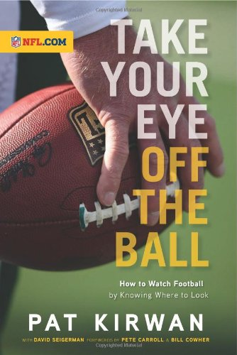 Take Your Eye off the Ball How to Watch Football by Knowing Where to Look  2010 edition cover