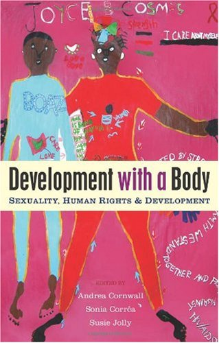 Development with a Body Sexualities, Development and Human Rights  2008 edition cover