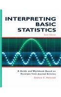 Interpreting Basic Statistics-6th Ed A Guide and Workbook Based on Excerpts from Journal Articles 6th 2010 edition cover