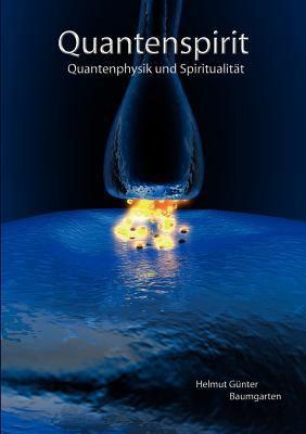 Quantenspirit - Quantenphysik und Spiritualit�t  N/A 9783842383913 Front Cover