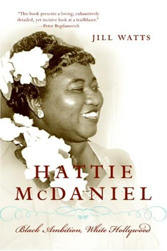 Hattie Mcdaniel Black Ambition, White Hollywood N/A 9780060514914 Front Cover