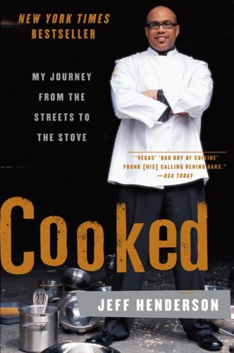 Cooked My Journey from the Streets to the Stove  2007 9780061153914 Front Cover